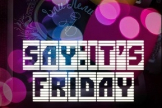 SAY: IT'S FRIDAY! в «Ели Пели»